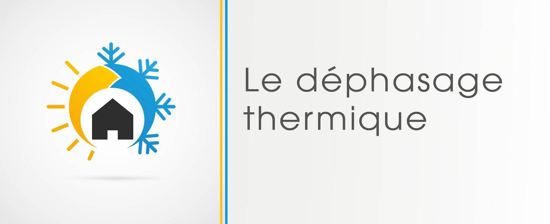 Qu'est-ce que le déphasage thermique ?